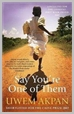 9780349120645 - Say You're one of Them - Uwem Akpan