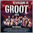 CDJUKE125 - Afrikaans Is Groot 2015 Concert - Various