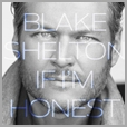 093624920038 - Blake Shelton - If I'm Honest