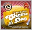 cdemcjt 6648 - 5FM's Fresh Drive presents - Cheese of the day