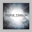 cdemim 396 - Chris Tomlin - And if God is for us