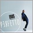 06025 4732161 - Eros Ramazzotti - Perfetto