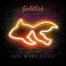 6007124843531 - Goldfish - Late Night People