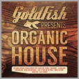 cdbsp 3321 - Goldfish Presents Organic House - Various