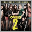 06025 4729024 - Pitch Perfect 2 - O.S.T.